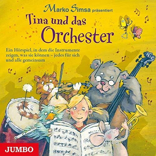 Tina und das Orchester: Ein Hörspiel, in dem die Instrumente zeigen, was sie können - jedes für sich und alle gemeinsam