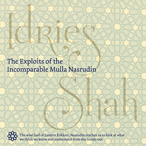 The Exploits of the Incomparable Mulla Nasrudin audiobook cover art