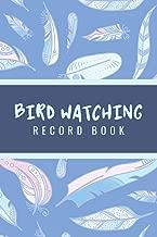 Bird Watching Record Book: Customized Bird Watching Log Book ; Birding Essentials For Birdwatching ; Improve Your Birding By Impression With This Bird ... ; Birding Journal For Birding Adventures