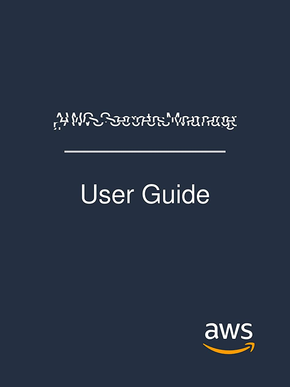 月面の間で輸送AWS Secrets Manager: User Guide (English Edition)