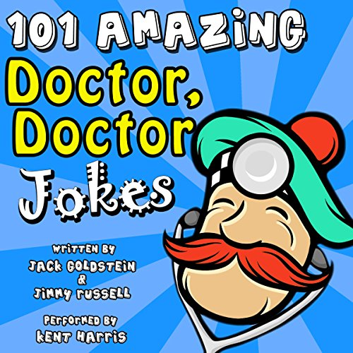 101 Amazing Doctor Doctor Jokes audiobook cover art
