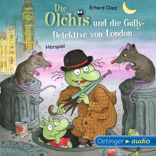 Die Olchis und die Gully-Detektive von London                   By:                                                                                                                                 Erhard Dietl                               Narrated by:                                                                                                                                 Wolf Frass,                                                                                        Robert Missler,                                                                                        Stephanie Kirchberger                      Length: 2 hrs and 5 mins     Not rated yet     Overall 0.0