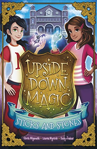 Upside Down Magic 2 Sticks And Stones Kindle Edition By Mlynowski Sarah Children Kindle Ebooks Amazon Com
