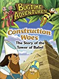 Bugtime Adventures Construction Woes - The Tower of Babel Story