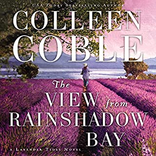 The View from Rainshadow Bay     A Lavendar Tides Novel, Book 1              By:                                                                                                                                 Colleen Coble                               Narrated by:                                                                                                                                 Devon O'Day                      Length: 8 hrs and 31 mins     186 ratings     Overall 4.6