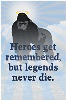 Harambe Heroes Get Remembered But Legends Never Die Famous Motivational Inspirational Quote Laminated Dry Erase Sign Poster 12x18