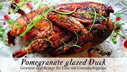 'Pomegranate glazed Duck – 8 Gewürze Set für die fruchtige Ente (45g) – in einem schönen Holzkästchen – mit Rezept und Einkaufsliste – Geschenkidee für Feinschmecker von Feuer & Glas'