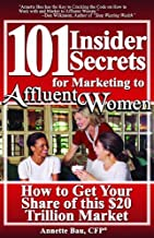 By Annette Bau 101 Insider Secrets for Marketing to Affluent Women (1st First Edition) [Paperback]