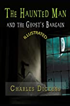 The Haunted Man and the Ghost's Bargain: A Dickens Christmas Collection, Best of Charles Dickens Christmas Books series (T...