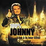 100% Johnny: Live à la Tour Eiffel von Johnny Hallyday
