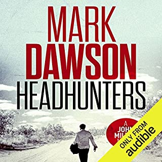 Headhunters     John Milton, Book 7              By:                                                                                                                                 Mark Dawson                               Narrated by:                                                                                                                                 David Thorpe                      Length: 11 hrs and 33 mins     566 ratings     Overall 4.6