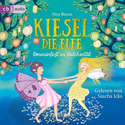 Kiesel, die Elfe - Sommerfest im Veilchental: Die Kiesel-Reihe 1