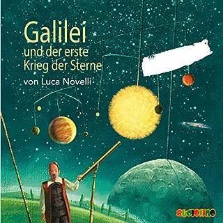 Galilei und der erste Krieg der Sterne                   Autor:                                                                                                                                 Luca Novelli                               Sprecher:                                                                                                                                 Ulrich von Bock,                                                                                        Peter Kaempfe                      Spieldauer: 1 Std.     22 Bewertungen     Gesamt 4,5