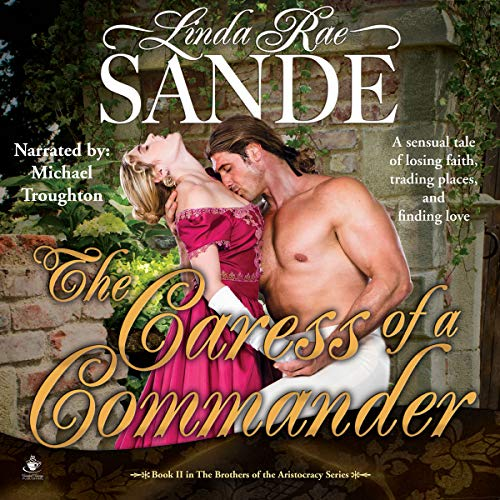 The Caress of a Commander: The Brothers of the Aristocracy, Book 2