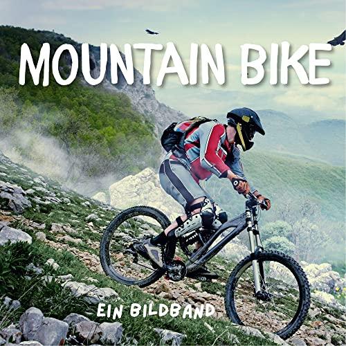 Mountainbike: Ein Bildband