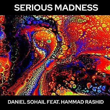 Serious Madness (feat. Hammad Rashid)