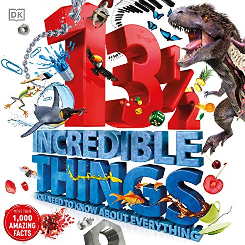 13½ Incredible Things You Need to Know About Everything audiobook cover art