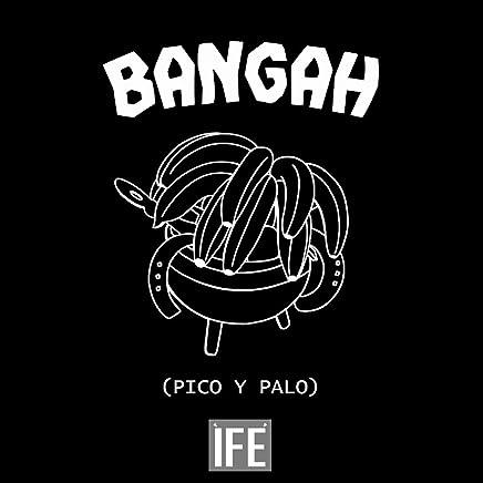 Bangah (Pico Y Palo)