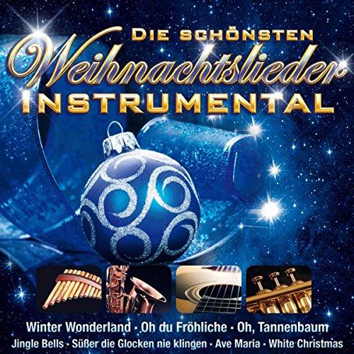 Die schönsten Weihnachtslieder - Instrumental (Winter Wonderland, Oh du Fröhliche, Jingle Bells, Ave Maria, White Christmas uva.)