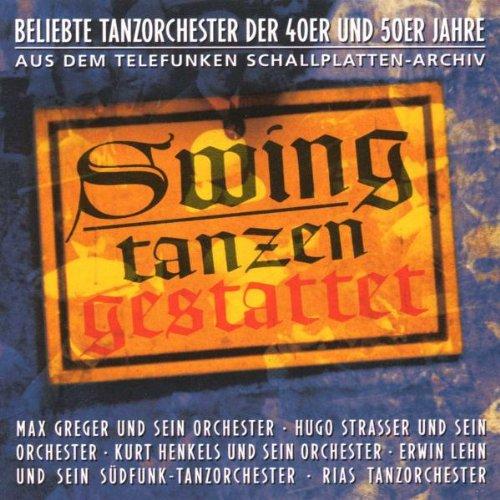 Swing Tanzen Gestattet - Beliebte Tanzorchester der 40er und 50er Jahre