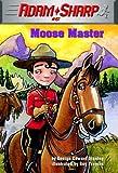 Adam Sharp #5: Moose Master (English Edition)