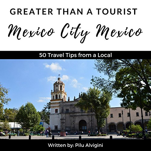 Greater Than a Tourist: Mexico City, Mexico audiobook cover art