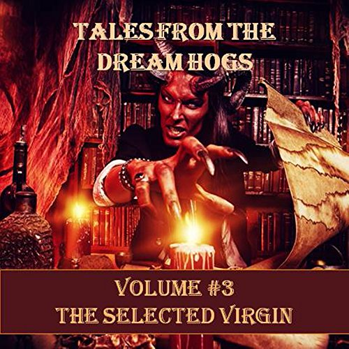 Tales from the Dream Hogs: The Selected Virgin audiobook cover art