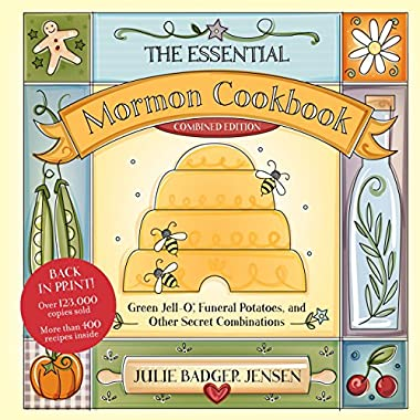 The Essential Mormon Cookbook, Combined Edition