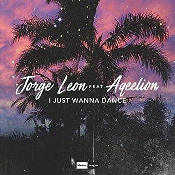 I Just Wanna Dance