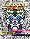 VIVA MEXICO. Mandalas. Coloring book for adults. Libro de colorear para adultos. Malbuch fuer Erwachsene.: 50 Mexican designs for stress relieving. Adult coloring book with relaxing patterns for meditation and happiness | 8,5x11 | 102 pages