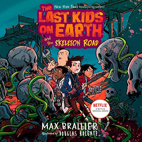 The Last Kids on Earth and the Skeleton Road audiobook cover art