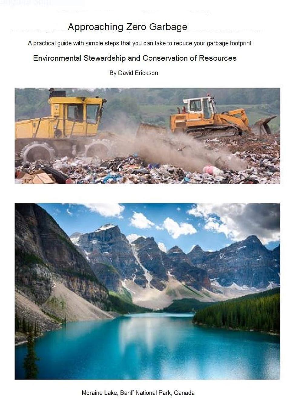 急性お客様ビルマApproaching Zero Garbage: Environmental Stewardship and Conservation of Resources (English Edition)