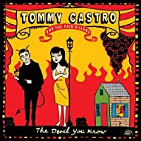 The Devil You Know by Tommy Castro and The Painkillers (2014-01-21)