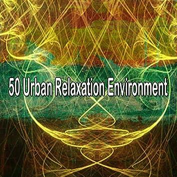 50 Urban Relaxation Environment