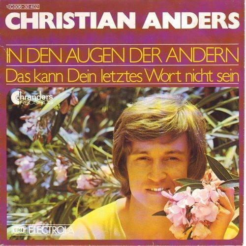 Christian Anders - In Den Augen Der Andern / Das Kann Dein Letztes Wort Nicht Sein - Chranders Records - 1C 006-30 402
