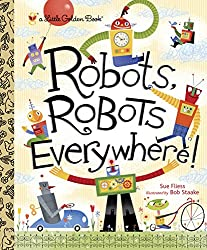 Robots, Robots Everywhere! (Little Golden Book)