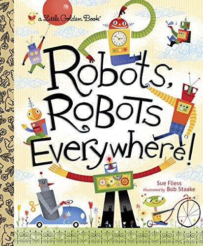 Robots, Robots Everywhere! (Little Golden Book)