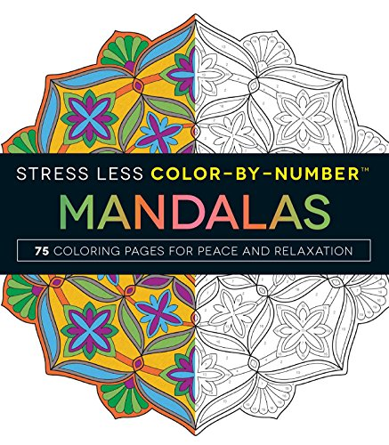 Stress Less Color-By-Numbers™ Mandalas: 75 Coloring Pages for Peace and...