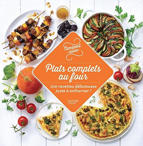 100 recettes plats complets au four (Carrément cuisine)