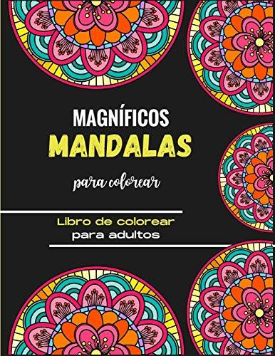 Magníficos mandalas para colorear - Libro de colorear para adultos: Magníficos mandalas para los apasionados | Libro para colorear Adultos y niños ... paisajes, frutas, verduras | Regalo ideal