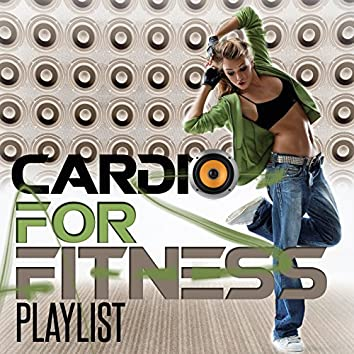 Cardio for Fitness Playlist