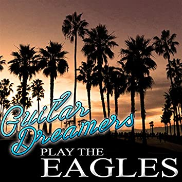 Guitar Dreamers Play The Eagles