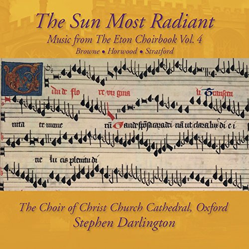 Music from the Eton Choirbook: Sun Most Radiant, Vol. 4