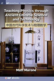 Teaching Physics through Ancient Chinese Science and Technology