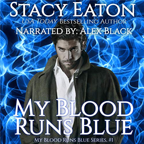 My Blood Runs Blue Audiobook By Stacy Eaton cover art