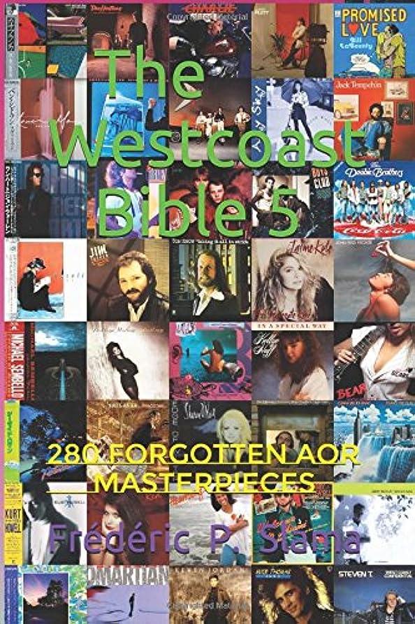 パック鉄今日The Westcoast Bible 5: 280 Forgotten Aor Masterpieces