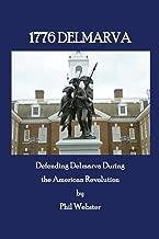 1776 DELMARVA: Defending Delmarva During the American Revolution