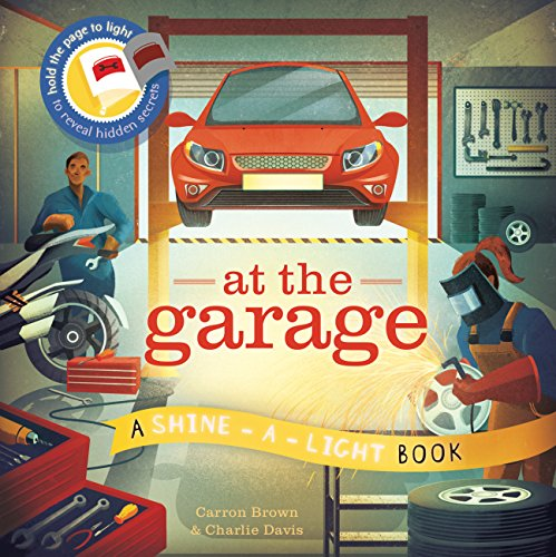 At The Garage: A shine-a-light book by Carron Brown