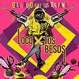 Loco por Tus Besos (feat. Los Tulipanes)
