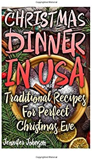 Christmas Dinner In USA: Traditional Recipes For Perfect Christmas Eve